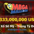 Giải Xổ Số Mỹ MegaMillions Đạt Mốc 333 Triệu Dollar: Thử Vận May Của Bạn ?