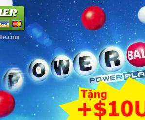 Xổ Số Powerball Vượt 5700 Tỷ VNĐ: Tặng $10 USD Khi Bạn Thử Vận May !