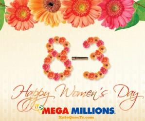 Xổ Số Mega Millions Vượt Mốc 2100 tỷ VNĐ: Mừng Ngày Quốc Tế Phụ Nữ 8/3/2017