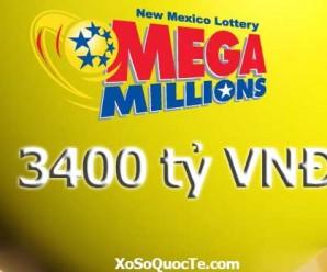 Xổ Số Mega Millions Lên Mốc 3400 tỷ VNĐ: Đừng Bao Giờ Từ Bỏ Ước Mơ !
