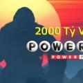 Xổ Số Powerball Chinh Phục Mốc 2000 tỷ VNĐ: Người Khổng Lồ Thức Giấc