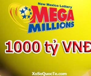 Giải Thưởng Xổ Số Mega Millions của Mỹ tìm lại mốc 1000 Tỷ VNĐ