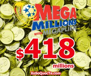 Cán Mốc $418 Triệu Đô La, Jackpot Mega Millions Trở Thành Giải Thưởng Cao Thứ 4 Trong Lịch Sử