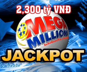 Đến Lượt Giải Jackpot Của Xổ Số Mega Millions Vượt Mức $100 Triệu USD: Khởi Đầu Chặng Đường Mới