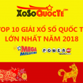Top 10 giải xổ số quốc tế lớn nhất năm 2018