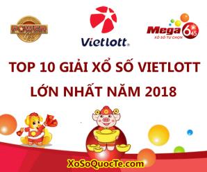Top 10 giải xổ số Vietlott lớn nhất năm 2018