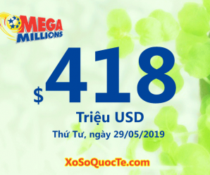 Xổ số Mega Millions tăng lên $418 triệu USD: Cách mua vé số Mega Millions ở Việt Nam