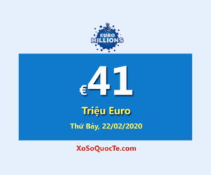 Euro Millions tăng jackpot lên mức €41 Triệu Euro – mức thưởng lớn thứ 2 thế giới