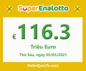 Xổ số SuperEnalotto của Ý lên mốc €116,3 triệu Euro cho phiên sắp tới vào 05/03/2021