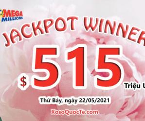 """Ngày 22/5/2021: Jackpot $515 triệu đô-la của Mega Millions đã """"CÓ CHỦ"""""""