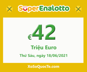 Jackpot của xổ số tự chọn Ý SuperEnalotto tăng giá trị lên €42 triệu Euro